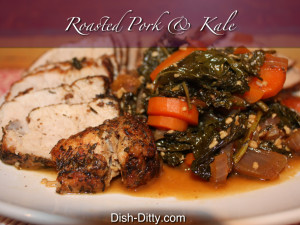 Roasted Pork Sirloin Tip with Kale by Dish Ditty