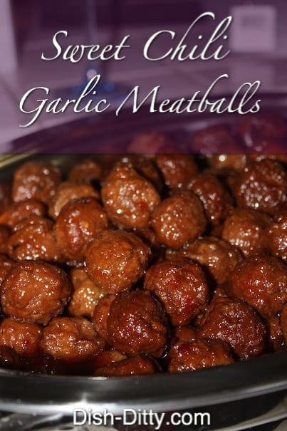 Sweet Chili Garlic Meatballs by Dish Ditty