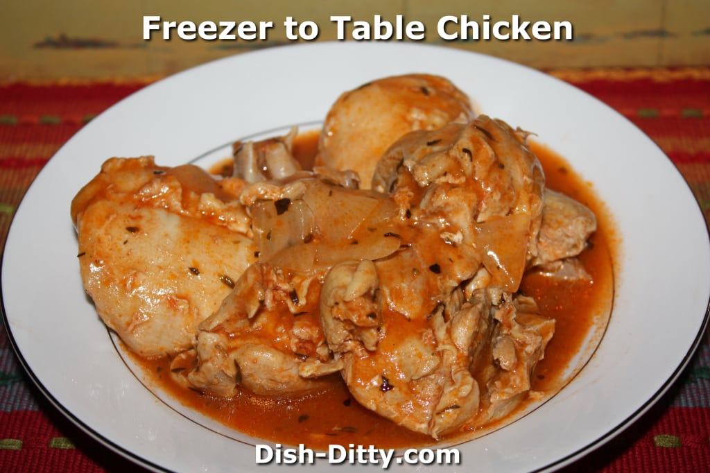 Freezer to Table Chicken Recipe by Dish Ditty