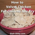 Velveting Chicken for Chinese Stir fry Recipe & How To