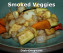 Smoked Mixed Veggies by Dish Ditty Recipes