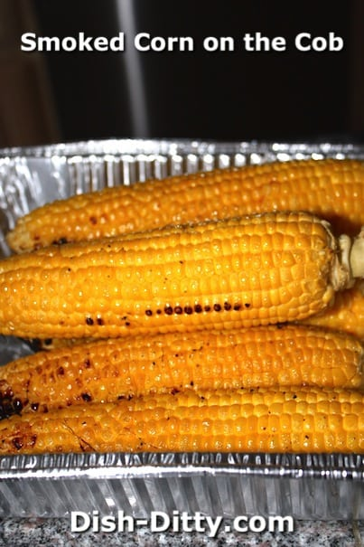 Smoked Corn on the Cob by Dish Ditty Recipes