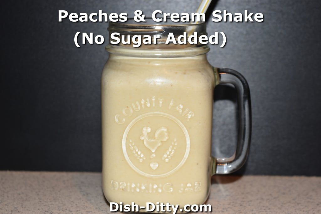 Peaches & Cream Shake (No Sugar Added) by Dish Ditty Recipes