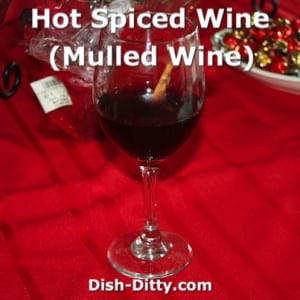 Hot Spiced Wine (Mulled Wine)
