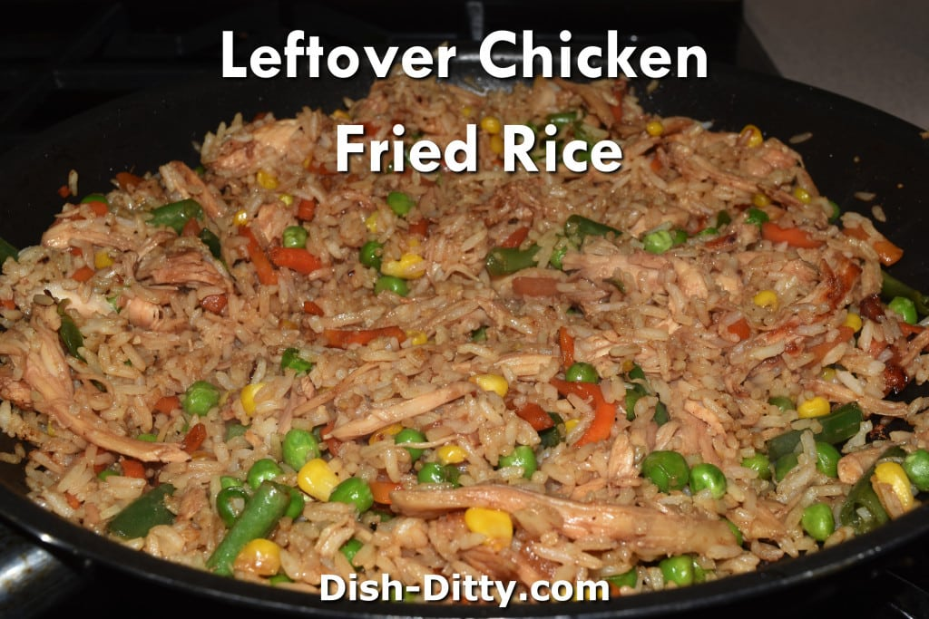 Leftover Chicken Fried Rice Recipe Dish Ditty Recipes