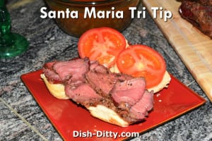 Santa Maria Tri Tip Recipe by Dish Ditty Recipes