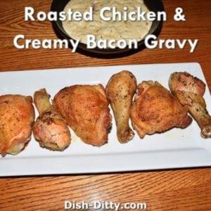 Roasted Chicken & Creamy Bacon Gravy