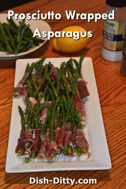 Prosciutto Wrapped Asparagus Recipe by Dish Ditty Recipes