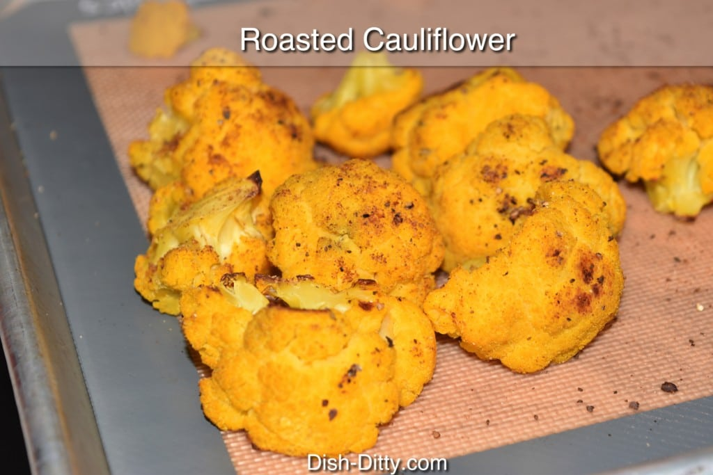 Roasted Cauliflower Recipe by Dish Ditty Recipes