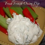 Fresh French Onion Dip by Dish Ditty
