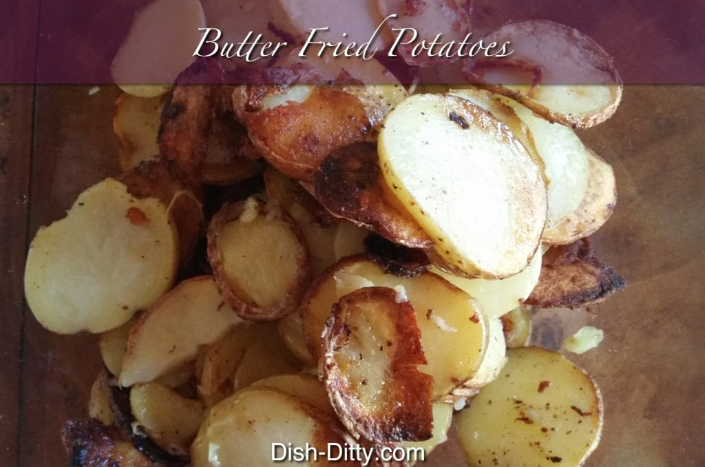 Butter Fried Potatoes by Dish Ditty