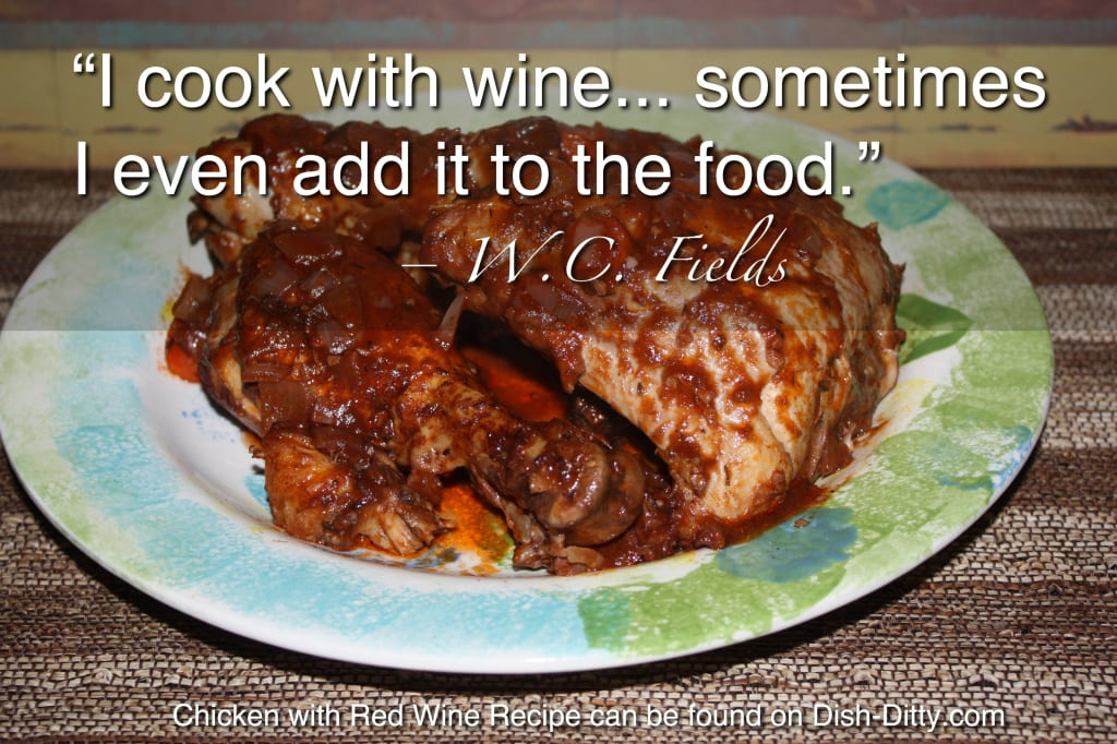 Cooking with wine ― W.C. Fields