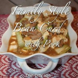 Family Style Bean Curd with Pork