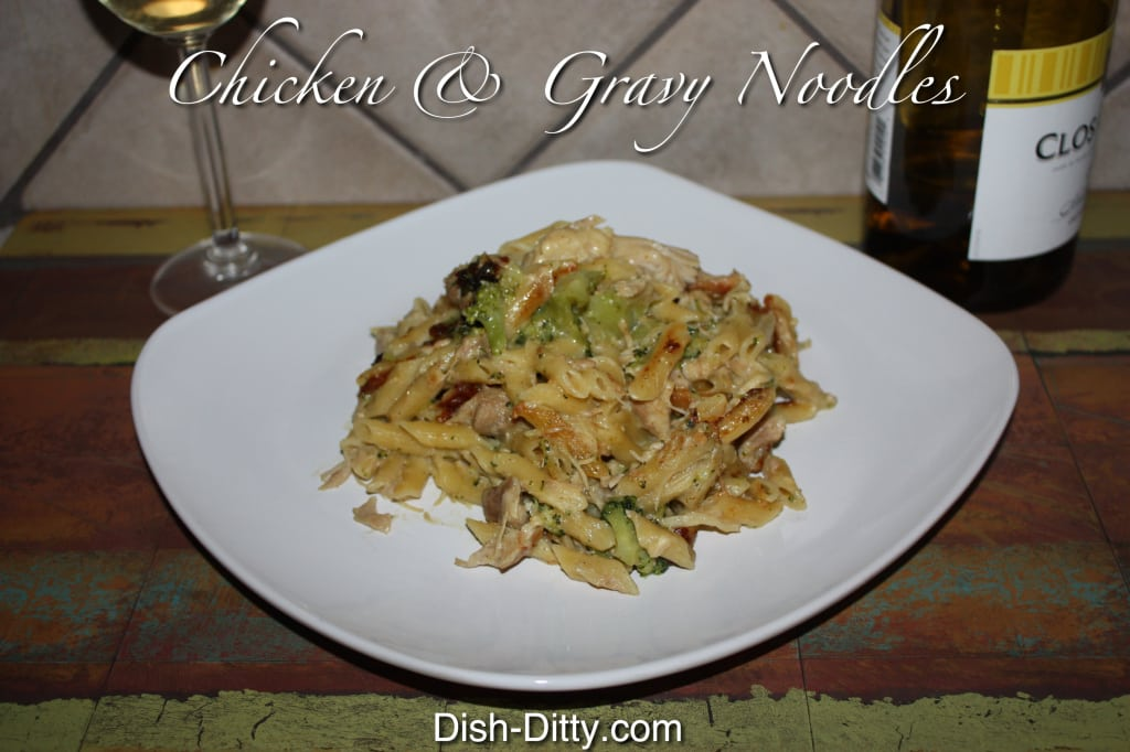 Chicken & Gravy Noodle Dinner Recipe by Dish Ditty