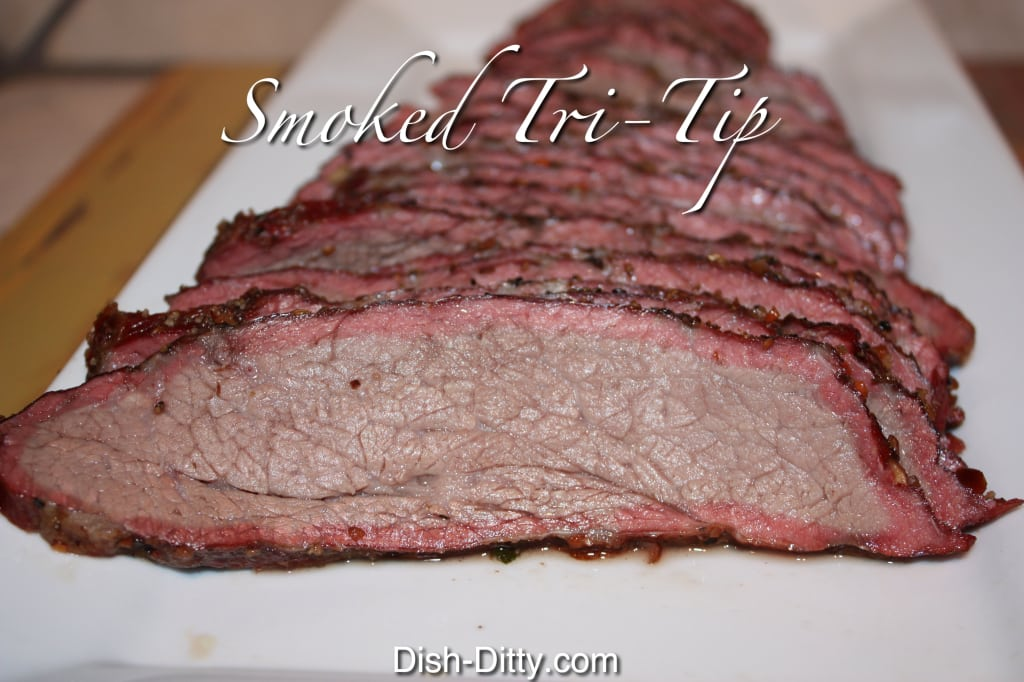 Slow Smoked Tender Tri-Tip by Dish DItty