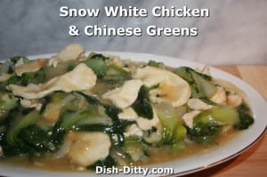 Snow White Chicken & Chinese Greens by Dish Ditty Recipes