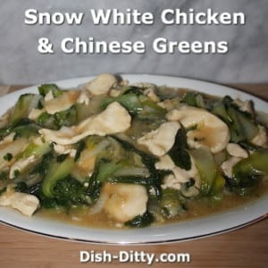 Snow White Chicken with Chinese Greens