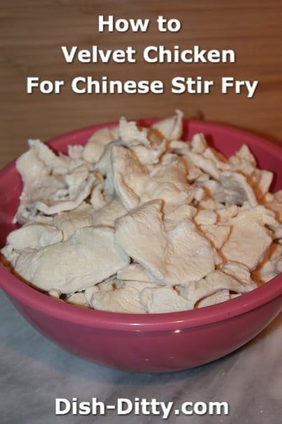 How to Velvet Chicken for Chinese Stir Fry by Dish Ditty