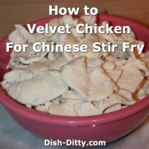 Velveting Chicken for Chinese Stir-Fry