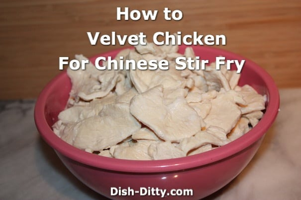 How to Velvet Chicken by Dish Ditty Recipes