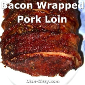 Bacon Wrapped Smoked Pork Loin
