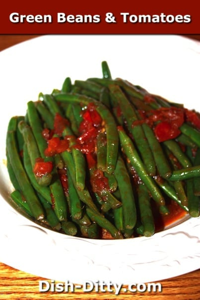 Green Beans & Tomatoes by Dish Ditty Recipes