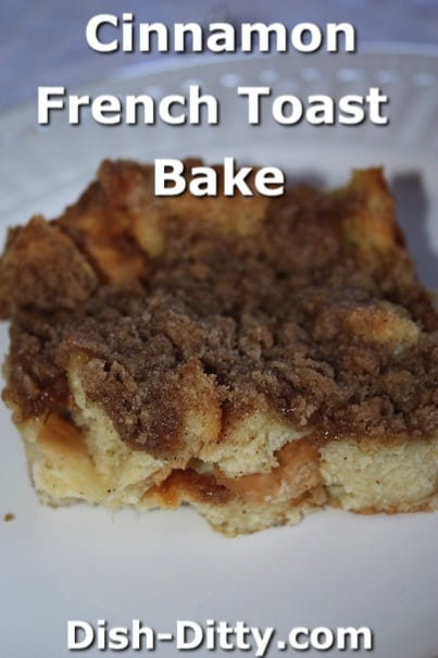Cinnamon French Toast Bake by Dish Ditty Recipes