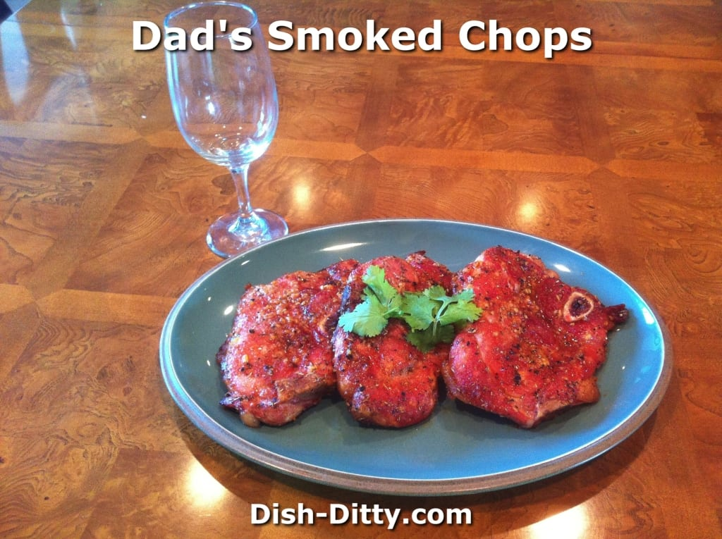 Dad's Smoked Chops by Dish Ditty Recipe