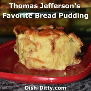 Thomas Jefferson's Favorite Bread Pudding