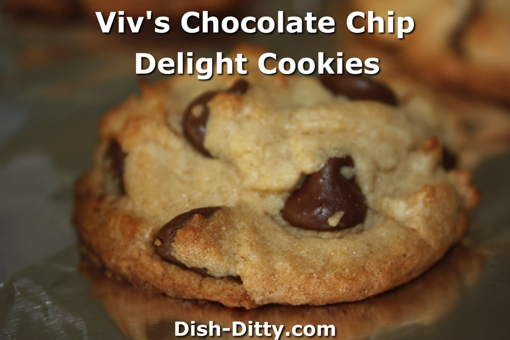 Viv's Chocolate Chip Delight Cookies by Dish Ditty Recipes