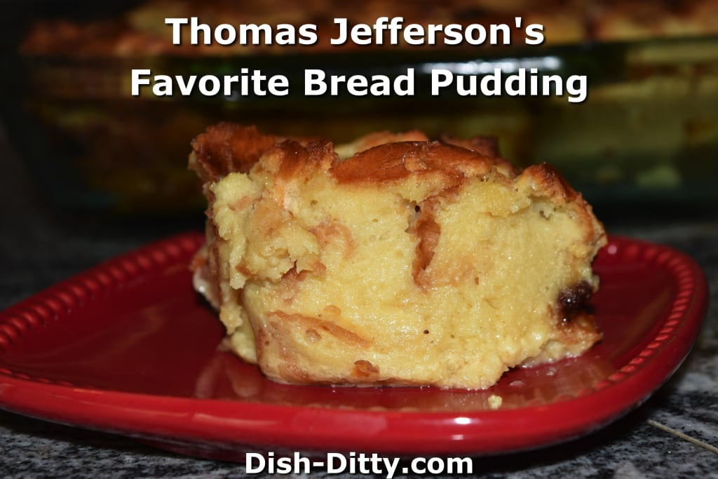 Thomas Jefferson's Favorite Bread Pudding by Dish Ditty Recipes