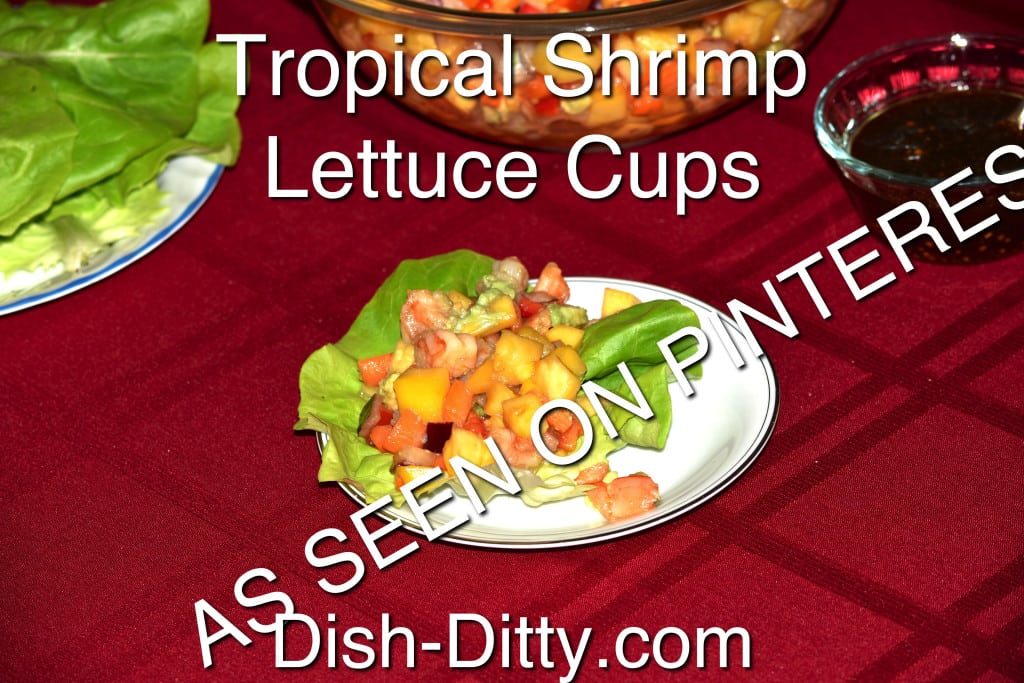 Tropical Shrimp Lettuce Cups (As Seen On Pinterest) by Dish Ditty Recipes