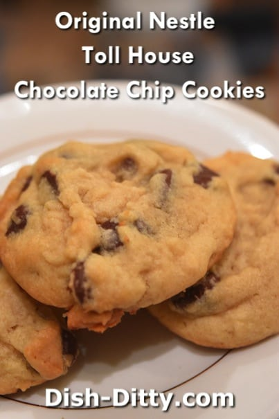 Original Nestle Toll House Chocolate Chip Cookie Recipe by Dish Ditty Recipes