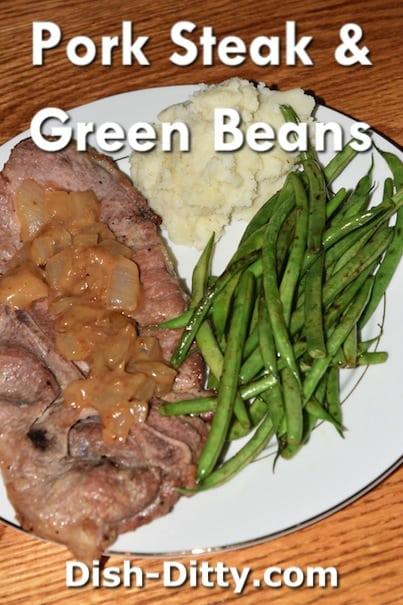 Pork Steak & Green Beans Recipe by Dish Ditty Recipe