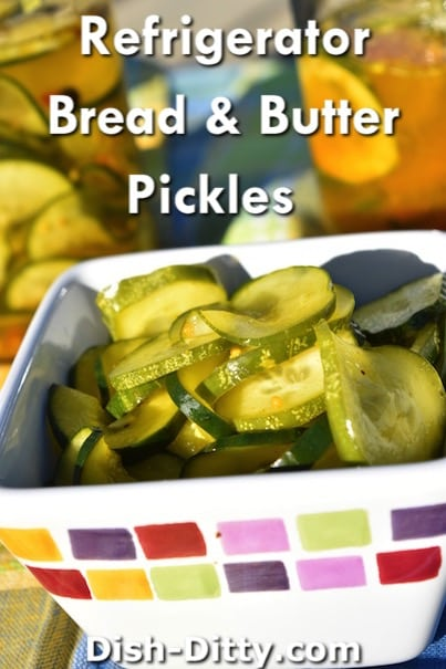 Refrigerator Bread & Butter Pickles Recipe by Dish Ditty Recipes
