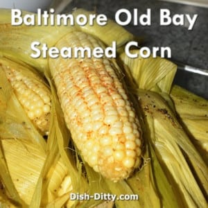 Baltimore Old Bay Steamed Corn