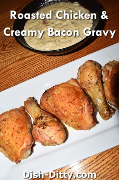 Roasted Chicken & Creamy Bacon Gravy Recipe by Dish Ditty Recipes