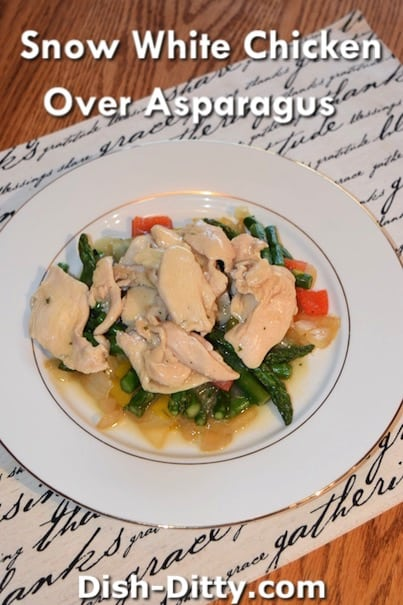 Snow White Chicken over Asparagus Recipe by Dish Ditty Recipes