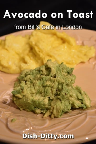 Bill's Cafe Avocado on Toast Recipe by Dish Ditty Recipes