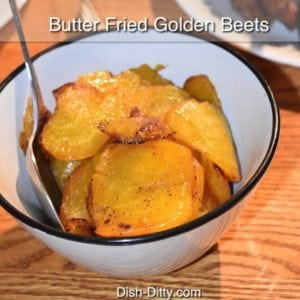 Butter Fried Golden Beets