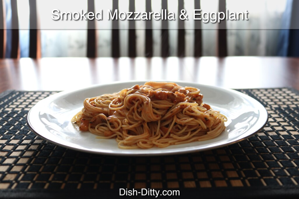 Bill's Smoked Mozzarella & Eggplant Pasta Recipe