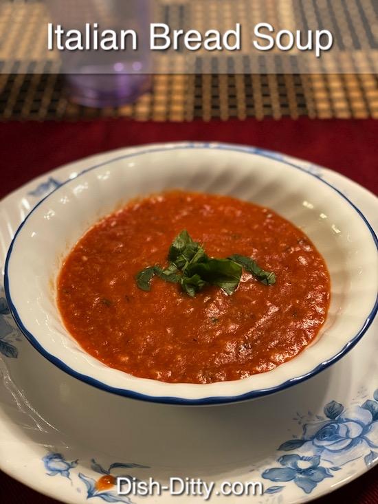 Italian Bread Soup Recipe by Dish Ditty Recipes