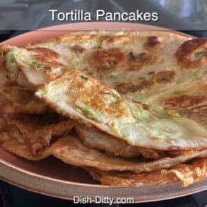 Tortilla Pancakes