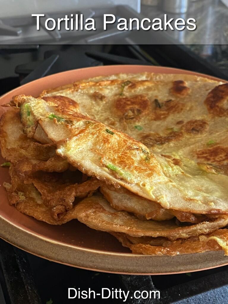 Tortilla Pancakes Recipe by Dish Ditty Recipes
